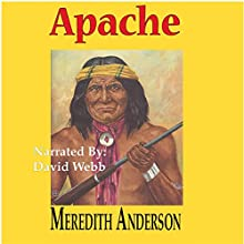 Apache Audiobook by Meredith I. Anderson Narrated by David Webb