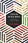 Ethics in the Real World: 82 Brief Es...