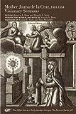 Mother Juana de la Cruz, 1481-1534: Visionary