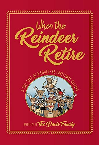 When the Reindeer Retire (Retire With A Mission)