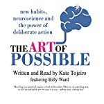 The Art of Possible: New Habits, Neuroscience and the Power of Deliberate Action | Kate Tojeiro
