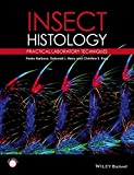 Insect Histology: Practical Laboratory Techniques