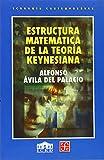 img - for Estructura matem tica de la teor a keynesiana (Seccion de Obras de Historia) (Spanish Edition) book / textbook / text book
