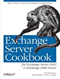 Exchange Server Cookbook : For Exchange Server 2003 and Exchange 2000 Server, Ganger, Devin L. and Koslosky, Missy, 0596007175