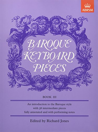 Baroque Keyboard Pieces Book III (Baroque Keyboard Pieces (ABRSM)) (Bk. 3) - Baroque Keyboard Pieces Book