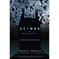 Batman and Psychology: A Dark and Stormy Knight (English Edition)