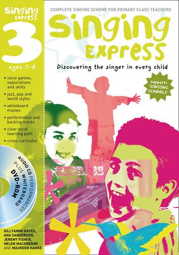 Read Online Singing Express 3: Complete Singing Scheme for Primary Class Teachers ebook