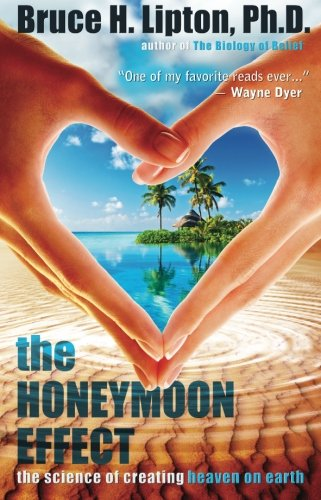Download The Honeymoon Effect: The Science of Creating Heaven on Earth