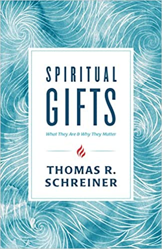 Spiritual gifts what they are and why they matter thomas r spiritual gifts what they are and why they matter thomas r schreiner 9781535915205 amazon books negle Image collections
