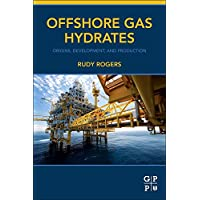 Offshore Gas Hydrates: Origins, Development, and Production
