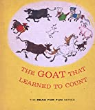 img - for The Goat That Learned to Count : The Read for Fun Series book / textbook / text book