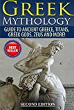 Greek Mythology: Guide To Ancient Greece, Titans, Greek Gods, Zeus and More!