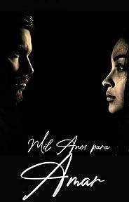 Mil anos para amar (Trilogia Mil anos Livro 1)