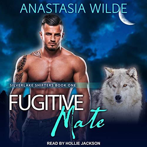 Fugitive Mate: Silverlake Shifters Series, Book - Series Anastasia