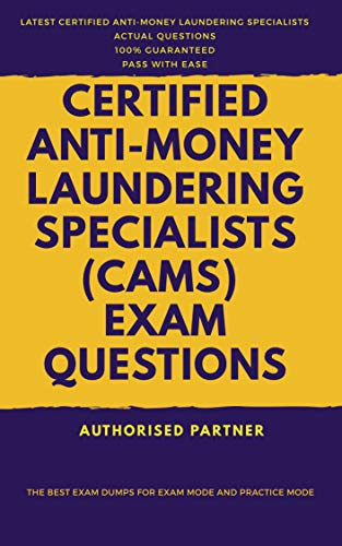 Certified Anti-Money Laundering Specialists (CAMS) Exam