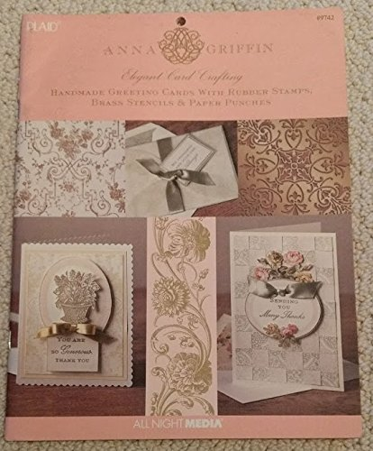 Elegant Card Crafting: Handmade Greeting Cards with Rubber Stamps, Brass Stencil