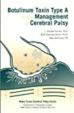 Botulinum Toxin Type A in the Management of Cerebral Palsy, Koman, L. Andrew and Smith, Beth Paterson, 0964407051