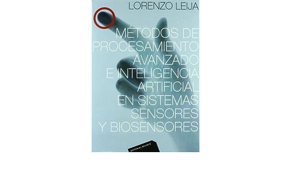 METODOS DE PROCESAMIENTO AVANZADO E INTELIGENCIA A(9786077815013): LEIJA: 9786077815013: Amazon.com: Books