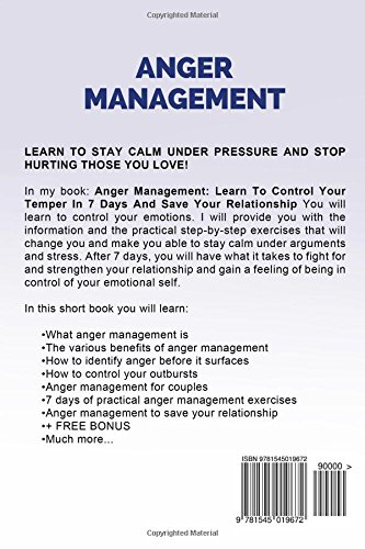 Anger Management: Learn To Control Your Temper In 7 Days And Save Your Relations