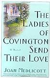 The Ladies of Covington Send Their Love: A Novel