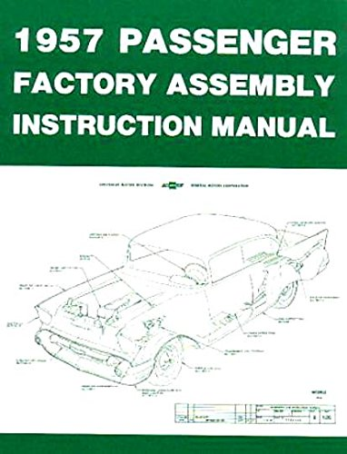 STEP-BY-STEP 1957 CHEVROLET PASSENGER CAR FACTORY ASSEMBLY INSTRUCTION MANUAL Covers 150, 210, Bel Air, Del Ray, Station Wagons, Nomad & Convertibles- CHEVY 57