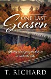 One Last Season: A story about going the distance, no matter the odds.