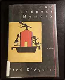 an analysis of the longest memory by fred daguiar Fred d'aguiar's book the longest memory is about one man's account of being a slave in america, how he was treated and how it affected him.