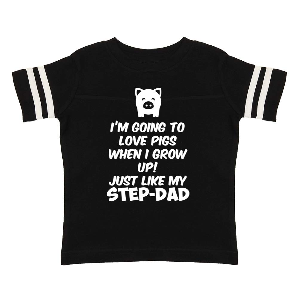 Just Like My Step-Dad Im Going to Love Pigs When I Grow Up Toddler//Kids Sporty T-Shirt