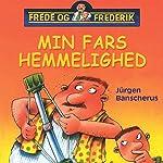 Min fars hemmelighed (Frede og Frederik) | Jürgen Banscherus