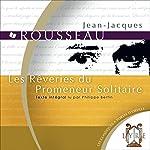 Les Rêveries du Promeneur Solitaire | Jean-Jacques Rousseau