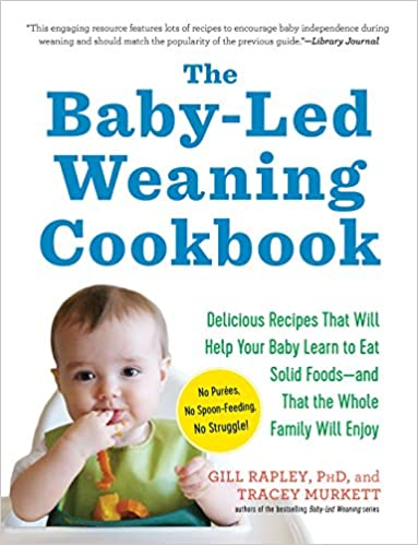 Amazon the baby led weaning cookbook delicious recipes that amazon the baby led weaning cookbook delicious recipes that will help your baby learn to eat solid foodsand that the whole family will enjoy forumfinder Image collections