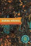 Jealous Witness, Andrei Codrescu, 1566892171