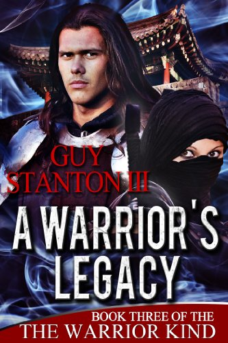 A Warrior's Legacy (The Warrior Kind Book 3) by [Stanton III, Guy]
