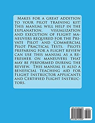 Flight Maneuvers Standardization Manual For The Piper Warrior: Step By Step Procedures For The Private Pilot And Commercial Pilot Maneuvers