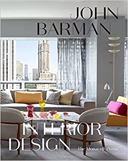 John Barman Interior Design: John Barman, Anthony Iannacci: 9781580934176:  Amazon.com: Books