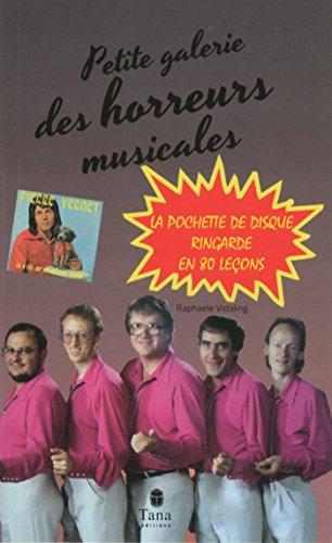 La petite Galerie des horreurs musicales (French Edition)