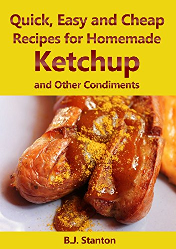 quick-easy-and-cheap-recipes-for-homemade-ketchup-and-other-condiments