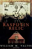The Rasputin Relic, William M. Valtos, 1571742794