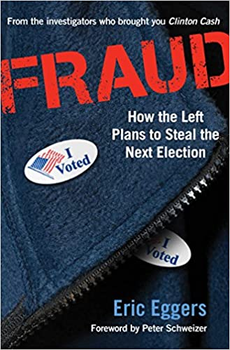 Eggers – Fraud: How the Left Plans to Steal the Next Election
