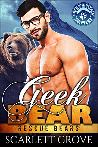 Geek Bear (Bear Shifter Paranormal Romance) (Rescue Bears Book 6) by [Grove, Scarlett]
