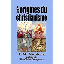 Les origines du christianisme et la recherche du Jésus-Christ historique (French Edition)