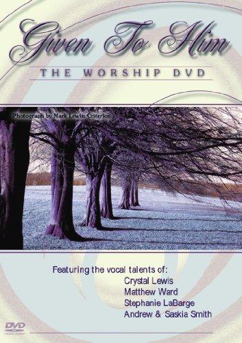 Given to Him, The Worship Part One