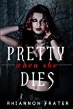 Pretty When She Dies: Pretty When She Dies #1 (Volume 1)