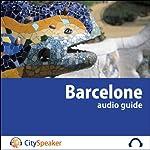 Barcelone (Audio Guide CitySpeaker)   Marlène Duroux,Olivier Maisonneuve