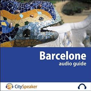 Barcelone (Audio Guide CitySpeaker) | Livre audio