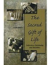 The Sacred Gift of Life: Orthodox Christianity and Bioethics