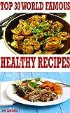 Healthy Recipes | Get Top 30 Healthy Recipes Now