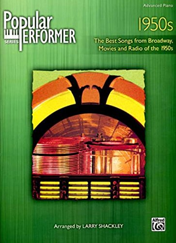 Popular Performer -- 1950s: The Best Songs from Broadway, Movies and Radio of the 1950s (Popular Performer Series)