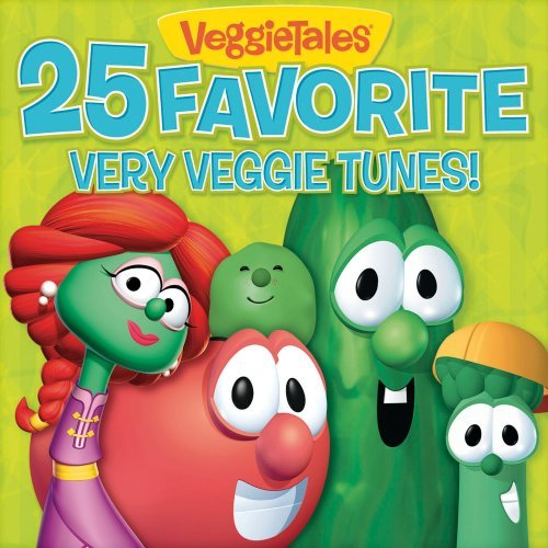 25 Favorites Very Veggie Tunes By VeggieTales (2009-03-17)