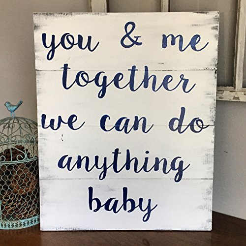 18X22 You and Me Together We Can Do Anything Baby Sign, Valentine's Day Gift Idea, Song Lyric Sign